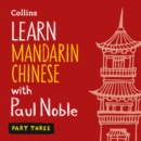 Learn Mandarin Chinese with Paul Noble for Beginners - Part 3: Mandarin Chinese Made Easy with Your 1 million-best-selling Personal Language Coach - eAudiobook