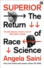 Superior : The Return of Race Science - Book