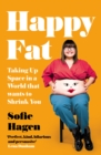 Happy Fat: Taking Up Space in a World That Wants to Shrink You - eBook