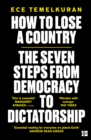 How to Lose a Country : The 7 Steps from Democracy to Dictatorship - Book