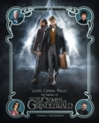 Lights, Camera, Magic! - The Making of Fantastic Beasts: The Crimes of Grindelwald - Book