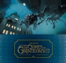 The Art of Fantastic Beasts: The Crimes of Grindelwald - Book
