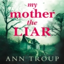 My Mother, The Liar - eAudiobook