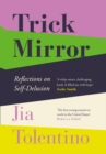 Trick Mirror : Reflections on Self-Delusion - Book