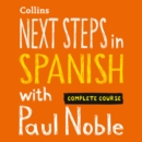Next Steps in Spanish with Paul Noble for Intermediate Learners - Complete Course: Spanish Made Easy with Your Bestselling Language Coach - eAudiobook