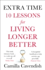 Extra Time: 10 Lessons for an Ageing World - eBook