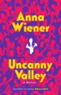 Uncanny Valley : A Memoir - Book