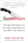 Frenemies : The Epic Disruption of the Advertising Industry (and Why This Matters) - Book