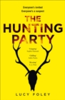 The Hunting Party : Get Ready for the Most Gripping, Hotly-Anticipated Crime Thriller of 2019 - Book