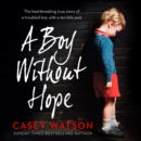 A Boy Without Hope - eAudiobook