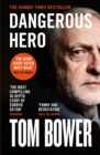 Dangerous Hero: Corbyn's Ruthless Plot for Power - eBook