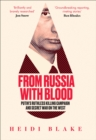 From Russia with Blood: Putin's Ruthless Killing Campaign and Secret War on the West - eBook