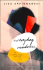 Everyday Madness : On Grief, Anger, Loss and Love - Book