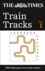 The Times Train Tracks Book 1 : 200 Challenging Visual Logic Puzzles - Book