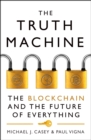 The Truth Machine : The Blockchain and the Future of Everything - Book