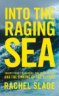 Into the Raging Sea : Thirty-Three Mariners, One Megastorm and the Sinking of El Faro - Book