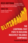 Blitzscaling: The Lightning-Fast Path to Building Massively Valuable Companies - eBook