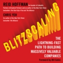 Blitzscaling: The Lightning-Fast Path to Building Massively Valuable Companies - eAudiobook