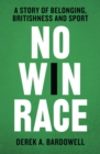No Win Race : A Story of Belonging, Britishness and Sport - Book