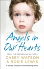 Angels in Our Hearts: A moving collection of true fostering stories - eBook