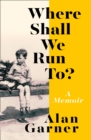 Where Shall We Run To? : A Memoir - Book