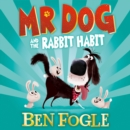 Mr Dog and the Rabbit Habit - eAudiobook