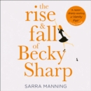 The Rise and Fall of Becky Sharp : `A Razor-Sharp Retelling of Vanity Fair' Louise O'Neill - eAudiobook