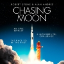 Chasing the Moon: The Story of the Space Race - from Arthur C. Clarke to the Apollo landings - eAudiobook