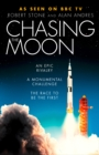 Chasing the Moon : The Story of the Space Race - from Arthur C. Clarke to the Apollo Landings - Book