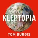 Kleptopia: How Dirty Money is Conquering the World - eAudiobook
