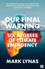 Our Final Warning: Six Degrees of Climate Emergency - eBook