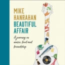 Beautiful Affair : A Journey in Music, Food and Friendship - eAudiobook