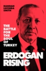 Erdogan Rising : The Battle for the Soul of Turkey - Book