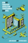 Hop, Skip, Go : How the Transport Revolution is Transforming Our Lives - Book