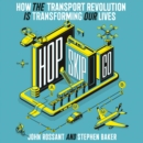 Hop, Skip, Go : How the Transport Revolution is Transforming Our Lives - eAudiobook