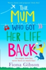 The Mum Who Got Her Life Back - eBook