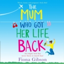 The Mum Who Got Her Life Back - eAudiobook