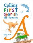 Collins First Spanish Dictionary : 500 First Words for Ages 5+ - Book