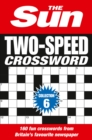 The Sun Two-Speed Crossword Collection 6 : 160 Two-in-One Cryptic and Coffee Time Crosswords - Book