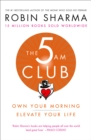 The 5 AM Club: Own Your Morning. Elevate Your Life. - eBook