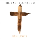 The Last Leonardo: The Secret Lives of the World's Most Expensive Painting - eAudiobook