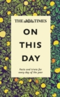 The Times On This Day : Facts and Trivia for Every Day of the Year - Book