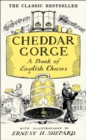 Cheddar Gorge : A Book of English Cheeses - Book