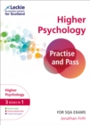 Practise and Pass Higher Psychology Revision Guide for New 2019 Exams : Revise Curriculum for Excellence Sqa Exams - Book
