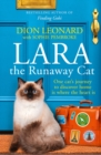 Lara The Runaway Cat : One Cat's Journey to Discover Home is Where the Heart is - Book