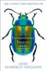 Extraordinary Insects: Weird. Wonderful. Indispensable. The ones who run our world. - eBook