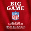 Big Game : The NFL in Dangerous Times - eAudiobook