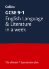 GCSE 9-1 English Language and Literature In A Week : Ideal for Home Learning, 2021 Assessments and 2022 Exams - Book