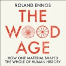 The Wood Age - eAudiobook