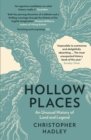 Hollow Places : An Unusual History of Land and Legend - Book